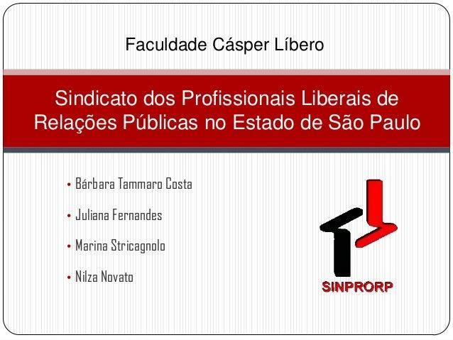 Faculdade Cásper Líbero  Sindicato dos Profissionais Liberais deRelações Públicas no Estado de São Paulo   • Bárbara Tamma...