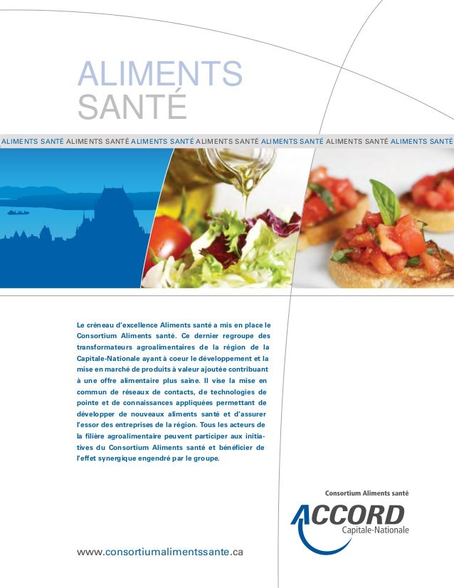 Le créneau d'excellence Aliments santé a mis en place le Consortium Aliments santé. Ce dernier regroupe des transformateur...