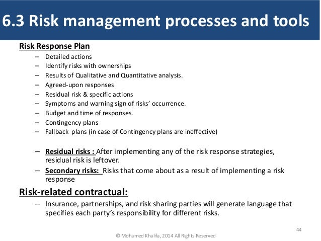 Risk Response Plan – Detailed actions – Identify risks with ownerships – Results of Qualitative and Quantitative analysis....