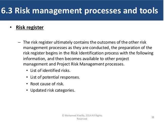 • Risk register – The risk register ultimately contains the outcomes of the other risk management processes as they are co...