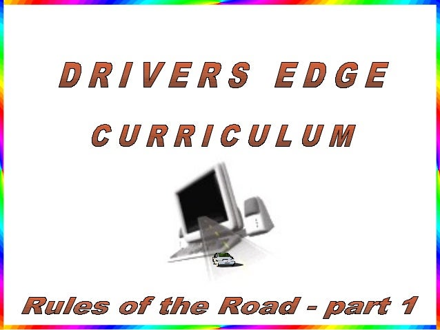 Purpose: An introduction to some of thegeneral responsibilities associated with driving, the meaning of a driverslicense, ...