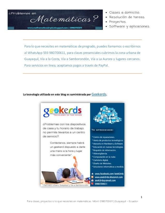 1 Para clases, proyectos o lo que necesites en matemáticas. Móvil: 0980700611 | Guayaquil - Ecuador Para lo que necesites ...