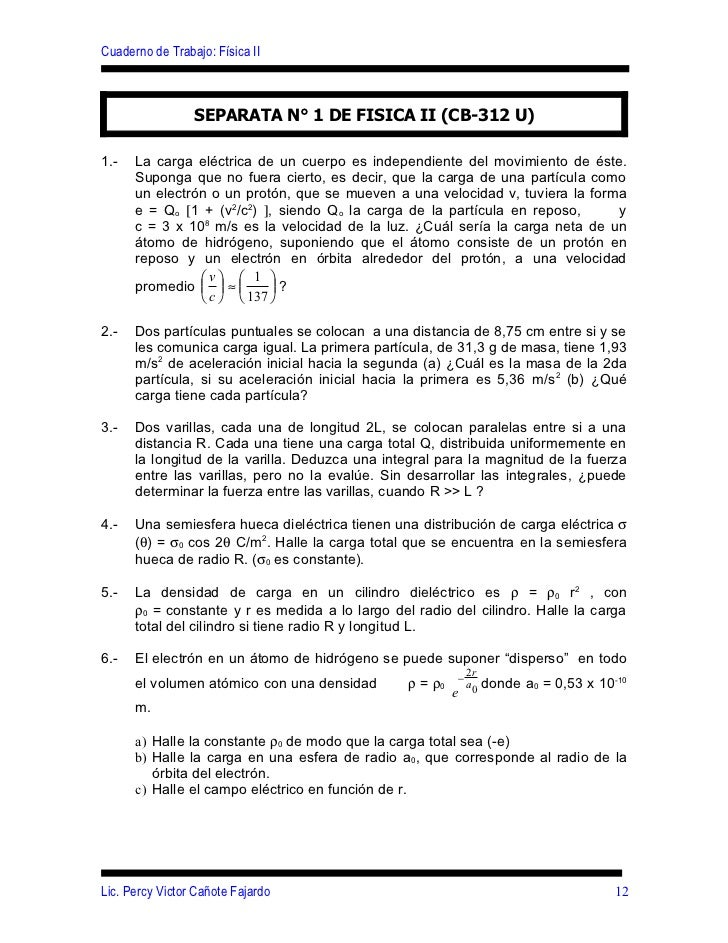 Cuaderno de Trabajo: Física II                 SEPARATA N° 1 DE FISICA II (CB-312 U)1.-   La carga eléctrica de un cuerpo ...