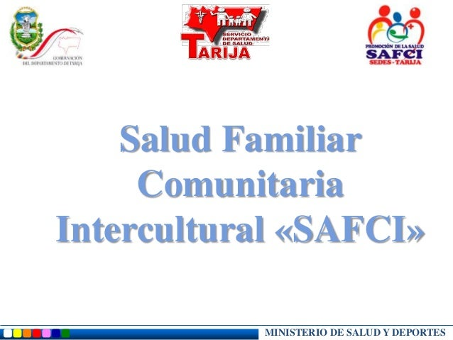 MINISTERIO DE SALUD Y DEPORTES Salud Familiar Comunitaria Intercultural «SAFCI»