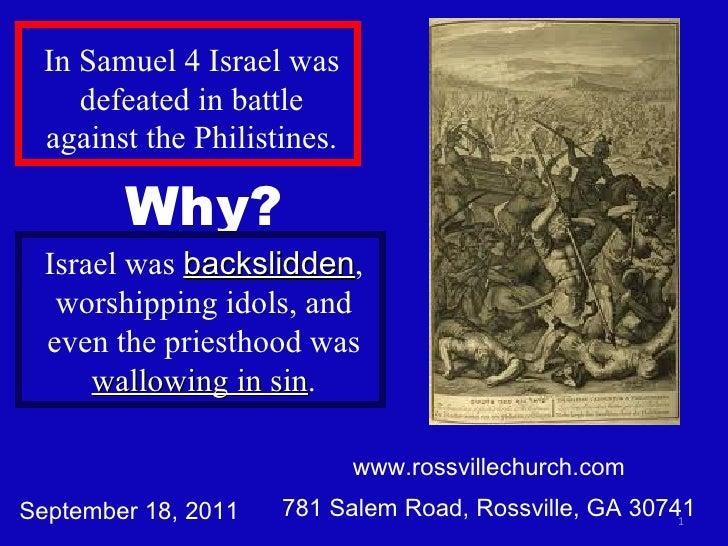 www.rossvillechurch.com 781 Salem Road, Rossville, GA 30741 In Samuel 4 Israel was defeated in battle against the Philisti...