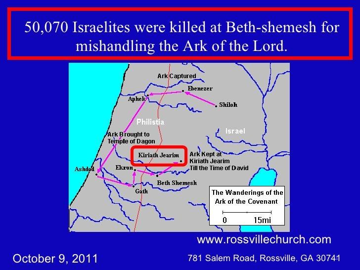 www.rossvillechurch.com 781 Salem Road, Rossville, GA 30741 50,070 Israelites were killed at Beth-shemesh for mishandling ...