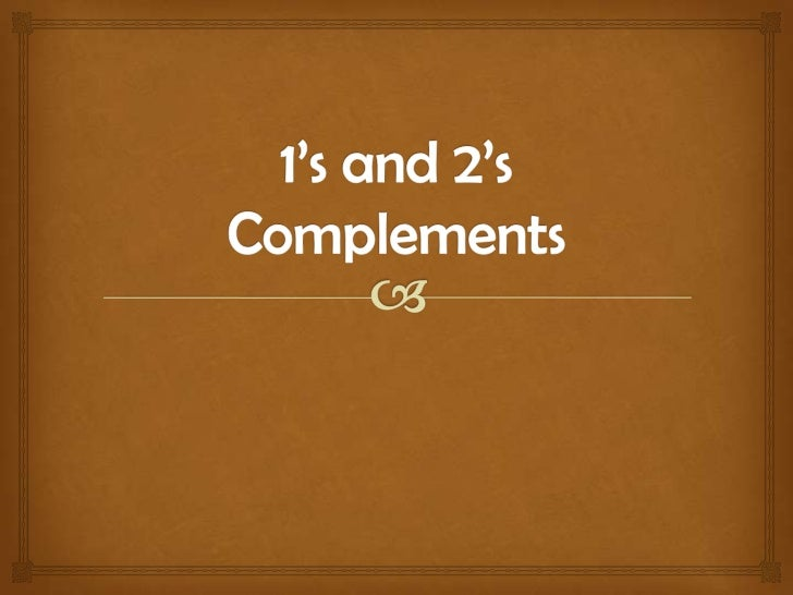 1's and 2's Complements<br />