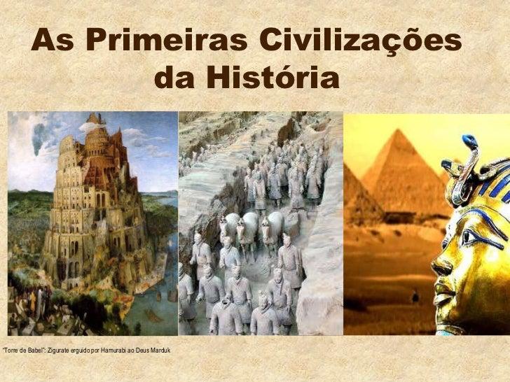 """As Primeiras Civilizações                 da História""""Torre de Babel"""": Zigurate erguido por Hamurabi ao Deus Marduk"""