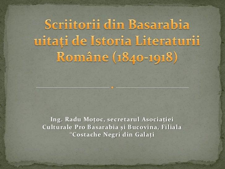 """Ing. Radu Moţoc, secretarul AsociaţieiCulturale Pro Basarabia şi Bucovina, Filiala        """"Costache Negri din Galaţi"""