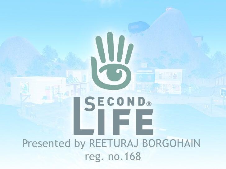 Presented by REETURAJ BORGOHAIN            reg. no.168