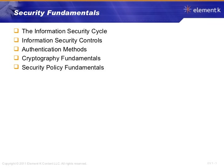 Security Fundamentals <ul><li>The Information Security Cycle </li></ul><ul><li>Information Security Controls </li></ul><ul...
