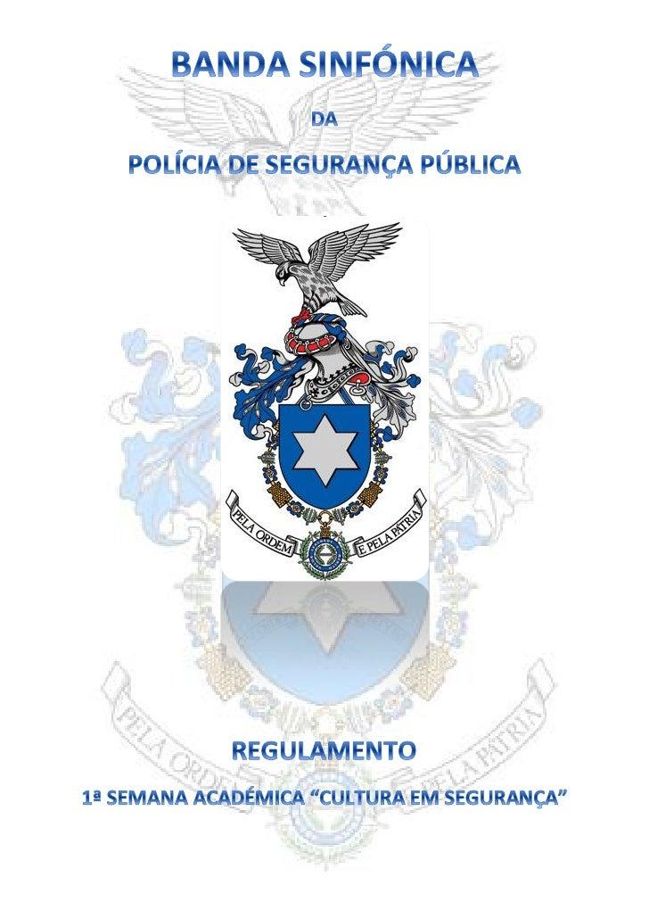 OBJECTIVOS, REGULAMENTO E ORGANIZAÇÃO                                       I. OBJECTIVOSA Banda Sinfónica da PSP no âmbit...