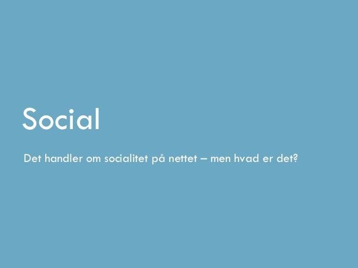 SocialDet handler om socialitet på nettet – men hvad er det?
