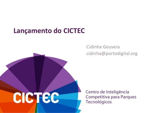Lançamento do CICTECCidinha Gouveiacidinha@portodigital.org