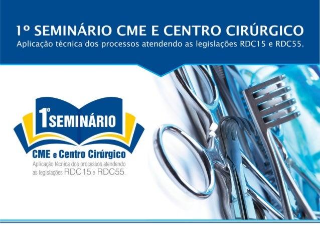 SURGIMENTO DA CENTRAL DE MATERIAL DE ESTERILIZAÇÃO • Por volta do século XX houve avanço das técnicas cirúrgicas; • Criaçã...
