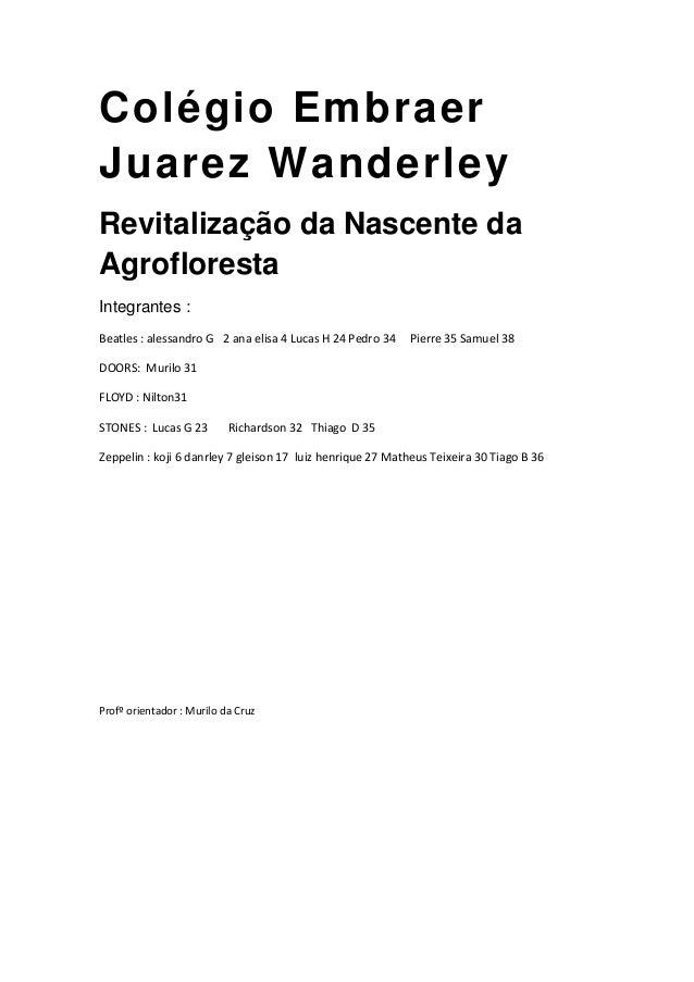Colégio Embraer Juarez Wanderley Revitalização da Nascente da Agrofloresta Integrantes : Beatles : alessandro G 2 ana elis...