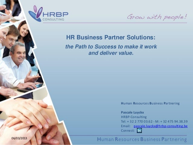 HR Business Partner Solutions:             the Path to Success to make it work                      and deliver value.    ...