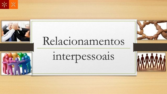 Relacionamentos interpessoais
