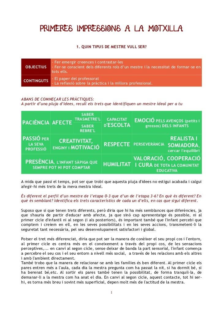 PRIMERES IMPRESSIONS A LA MOTXILLA                              1. QUIN TIPUS DE MESTRE VULL SER?                - Fer eme...