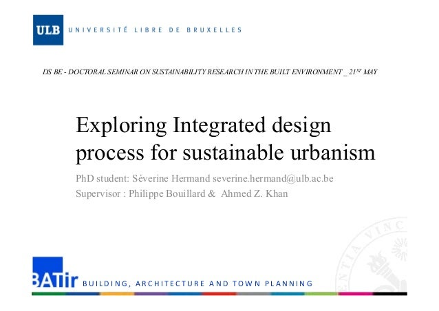 DS BE - DOCTORAL SEMINAR ON SUSTAINABILITY RESEARCH IN THE BUILT ENVIRONMENT _ 21ST MAY  Exploring Integrated design  proc...