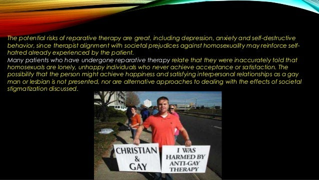 the psychological effects of a conversion therapy for homosexuals American psychological association passes resolution questioning ethics and effectiveness of so-called reparative therapy and other attempts to change sexual orientation.