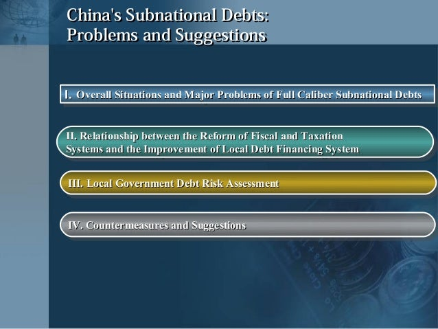China's Subnational Debts:  Problems and Suggestions: Liu Shangxi, Research Institute for Fiscal Science, Ministry of Finance, China Slide 2