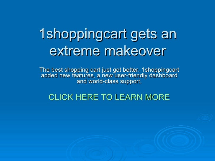1shoppingcart gets an extreme makeover The best shopping cart just got better. 1shoppingcart added new features, a new use...