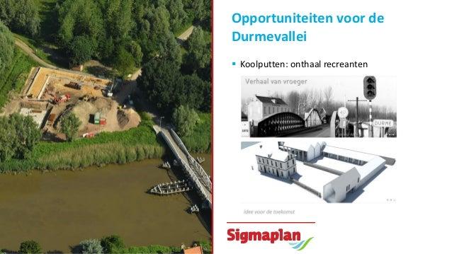 Opportuniteiten voor de Durmevallei  Natuurbelevingspad De Koolputten • Projectmissie - Het verhogen van de beleefbaarhei...