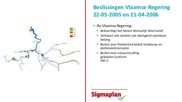 Beslissingen Vlaamse Regering 22-05-2005 en 21-04-2006  De Vlaamse Regering: • Bekrachtigt het Meest Wenselijk Alternatie...