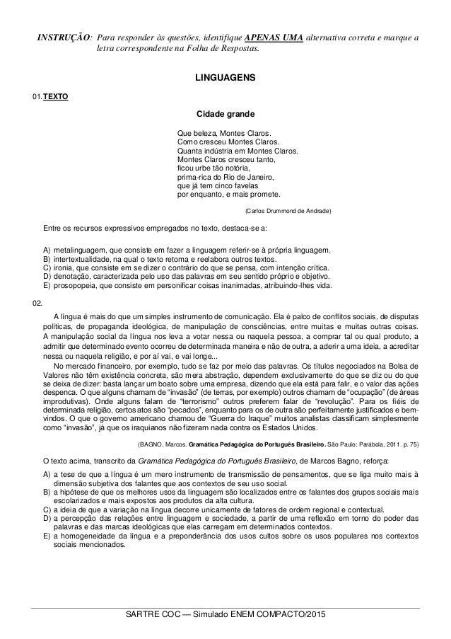 SARTRE COC — Simulado ENEM COMPACTO/2015 INSTRUÇÃO: Para responder às questões, identifique APENAS UMA alternativa correta...
