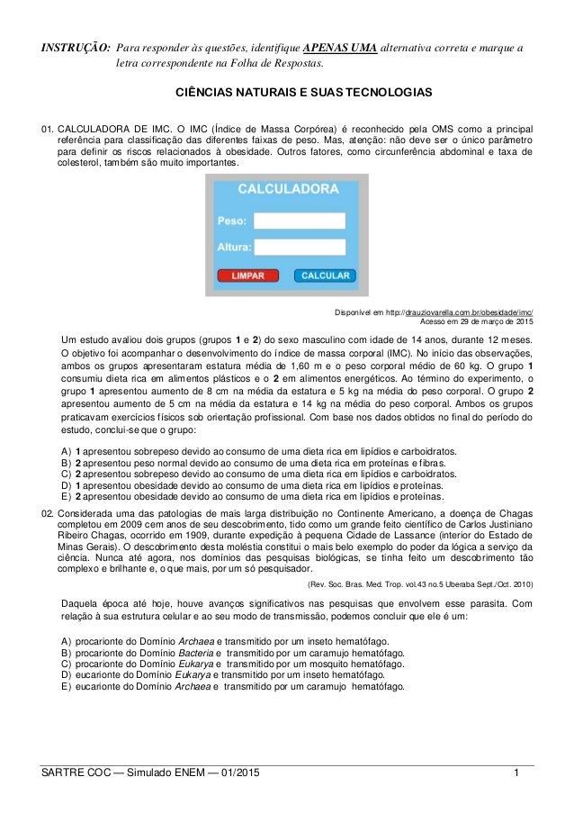 SARTRE COC — Simulado ENEM — 01/2015 1 INSTRUÇÃO: Para responder às questões, identifique APENAS UMA alternativa correta e...