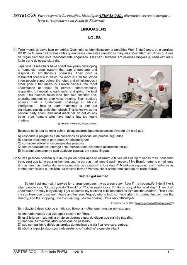 SARTRE COC — Simulado ENEM — 1/2015 1 INSTRUÇÃO: Para responder às questões, identifique APENAS UMA alternativa correta e ...