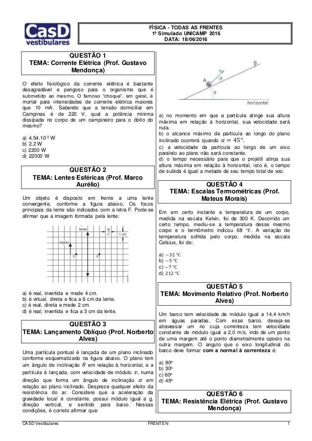 CASD Vestibulares FRENTE N 1 FÌSICA - TODAS AS FRENTES 1º Simulado UNICAMP 2016 DATA: 18/06/2016 QUESTÃO 1 TEMA: Corrente ...