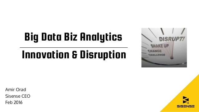 Big Data Biz Analytics Innovation & Disruption Amir Orad Sisense CEO Feb 2016