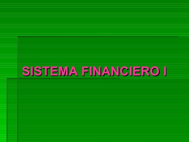 SISTEMA FINANCIERO I