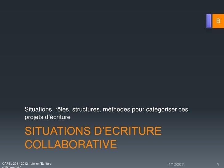 B               Situations, rôles, structures, méthodes pour catégoriser ces               projets d'écriture             ...