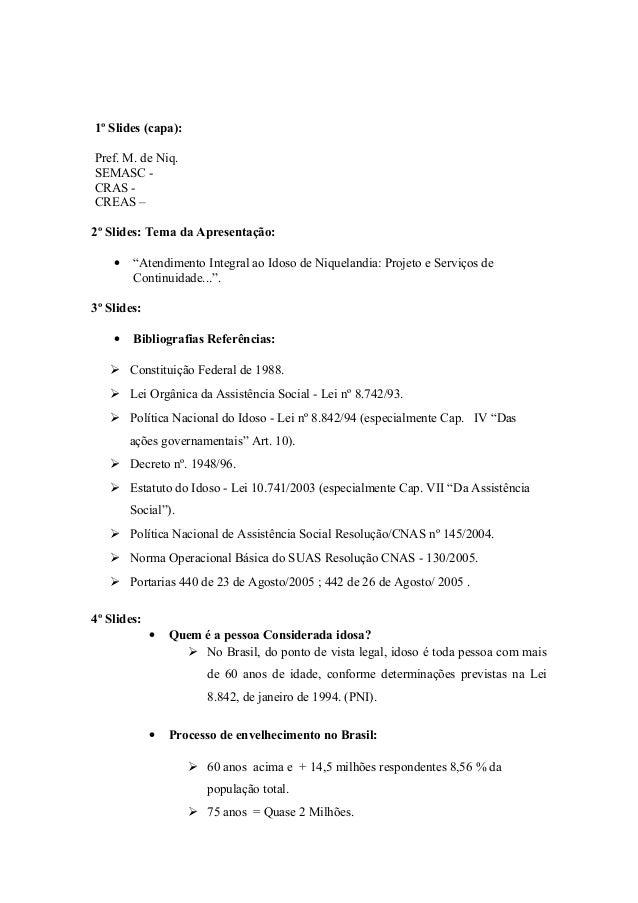 """1º Slides (capa):Pref. M. de Niq.SEMASC -CRAS -CREAS –2º Slides: Tema da Apresentação:• """"Atendimento Integral ao Idoso de ..."""