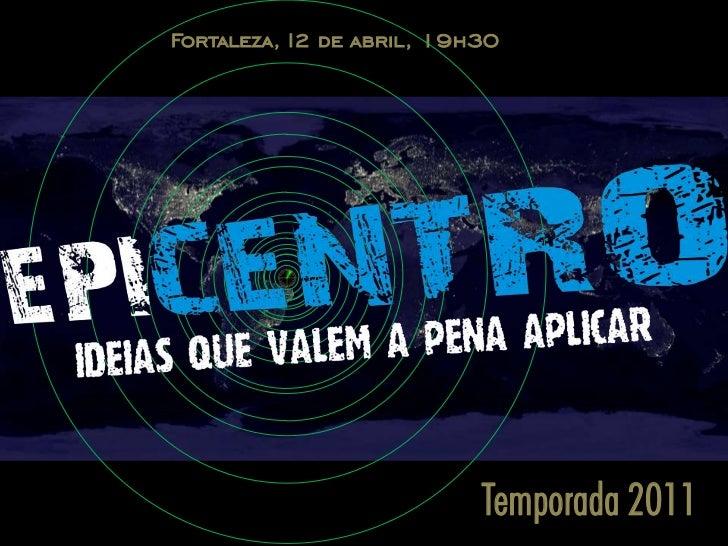 Fortaleza, I2 de abril, 19h30                           Temporada 2011