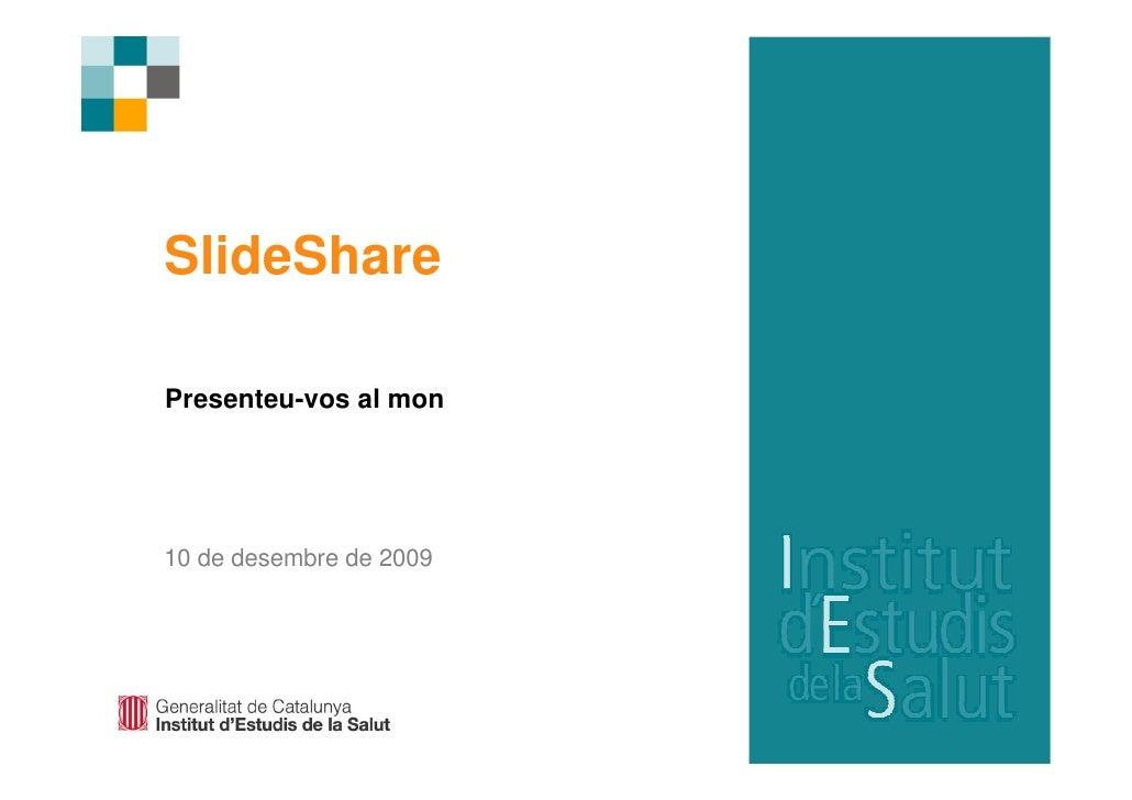 SlideShare  Presenteu-vos al mon     10 de desembre de 2009
