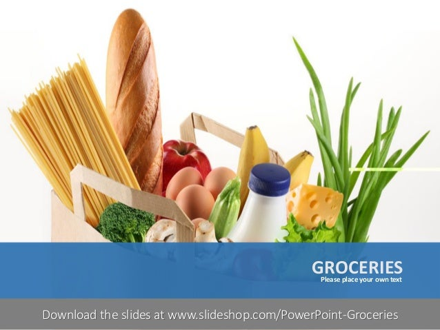 GROCERIESPlease place your own text Your footnote1| Download the slides at www.slideshop.com/PowerPoint-Groceries