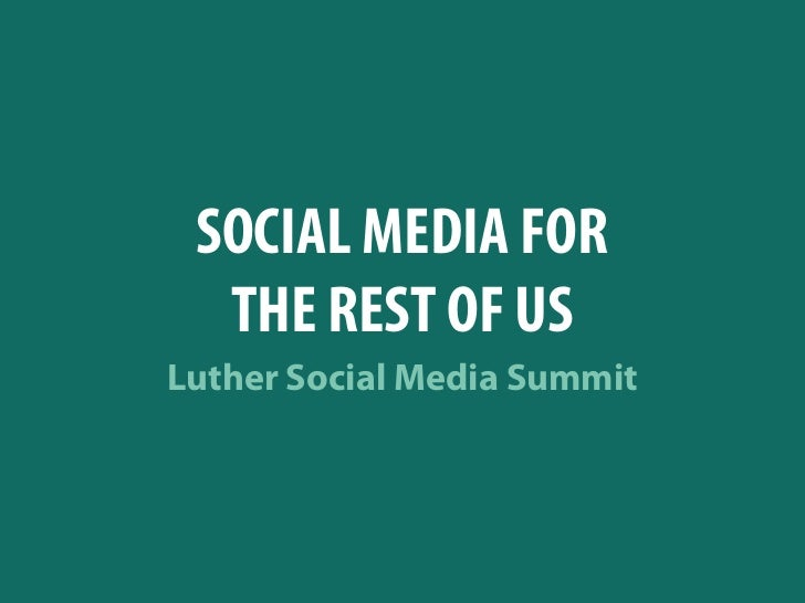 SOCIAL MEDIA FOR  THE REST OF USLuther Social Media Summit