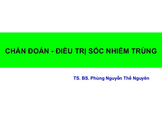 CHẨN ĐOÁN - ĐIỀU TRỊ SỐC NHIỄM TRÙNG TS. BS. Phùng Nguyễn Thế Nguyên