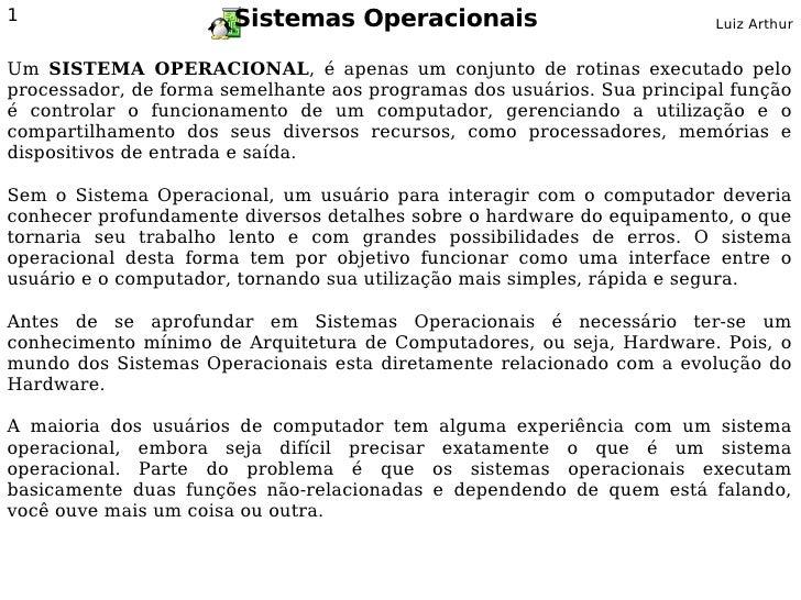 1                      Sistemas Operacionais                             Luiz Arthur   Um SISTEMA OPERACIONAL, é apenas um...