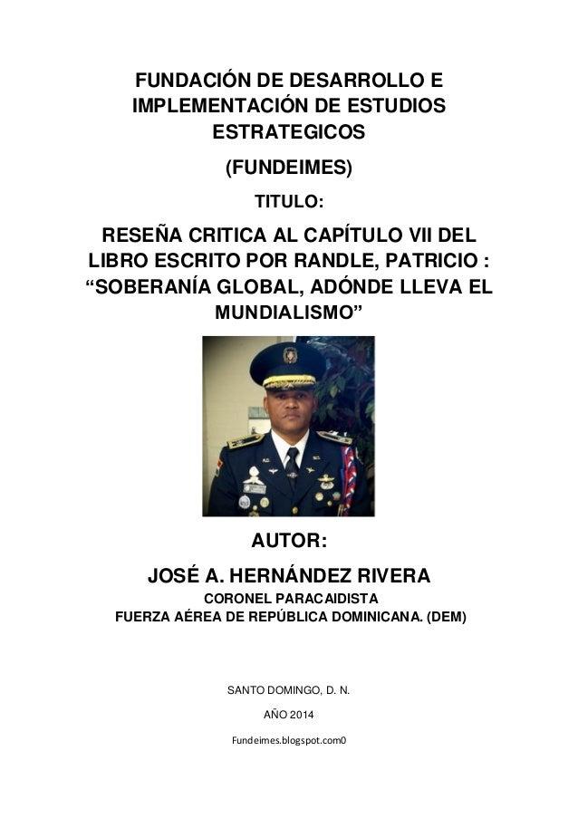 Fundeimes.blogspot.com0 FUNDACIÓN DE DESARROLLO E IMPLEMENTACIÓN DE ESTUDIOS ESTRATEGICOS (FUNDEIMES) TITULO: RESEÑA CRITI...