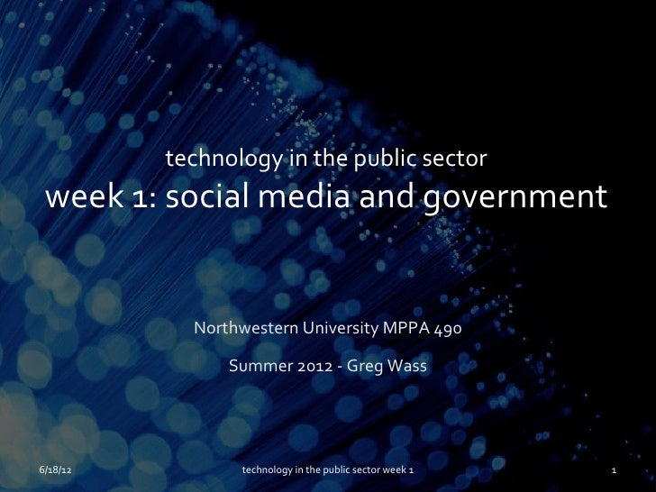 technology in the public sector week 1: social media and government            Northwestern University MPPA 490           ...