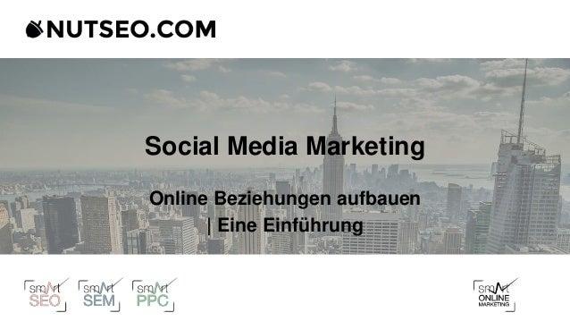 Social Media Marketing Online Beziehungen aufbauen | Eine Einführung