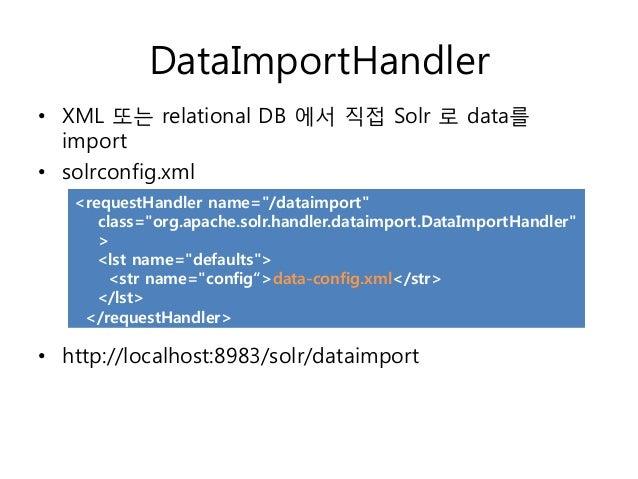 "Direct database import• data-config.xml   <dataConfig>   <dataSource driver=""org.hsqldb.jdbcDriver""      url=""jdbc:hsqldb:..."