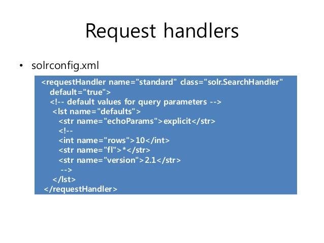 Dismax query• Disjunction Max query   – Disjunction: 질의가 여러 필드를 대상으로 수행   – Max: 검색 대상 필드들의 가중치에 따라 score결정• Query paramet...