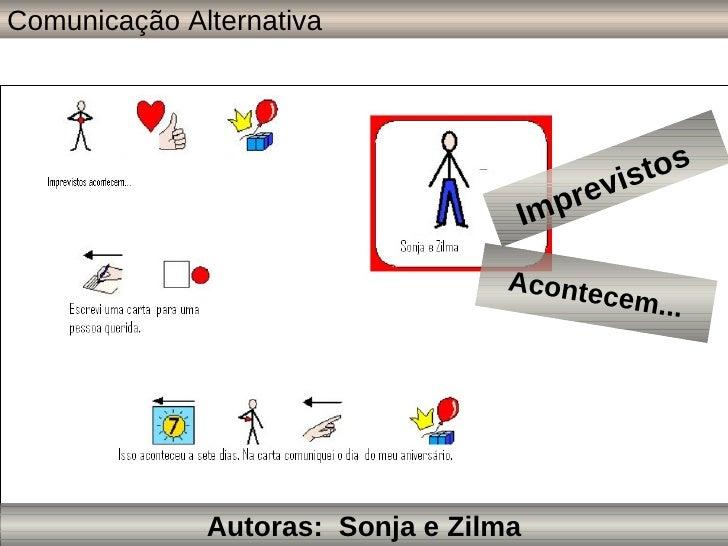 Imprevistos   Autoras:  Sonja e Zilma Acontecem... Comunicação Alternativa