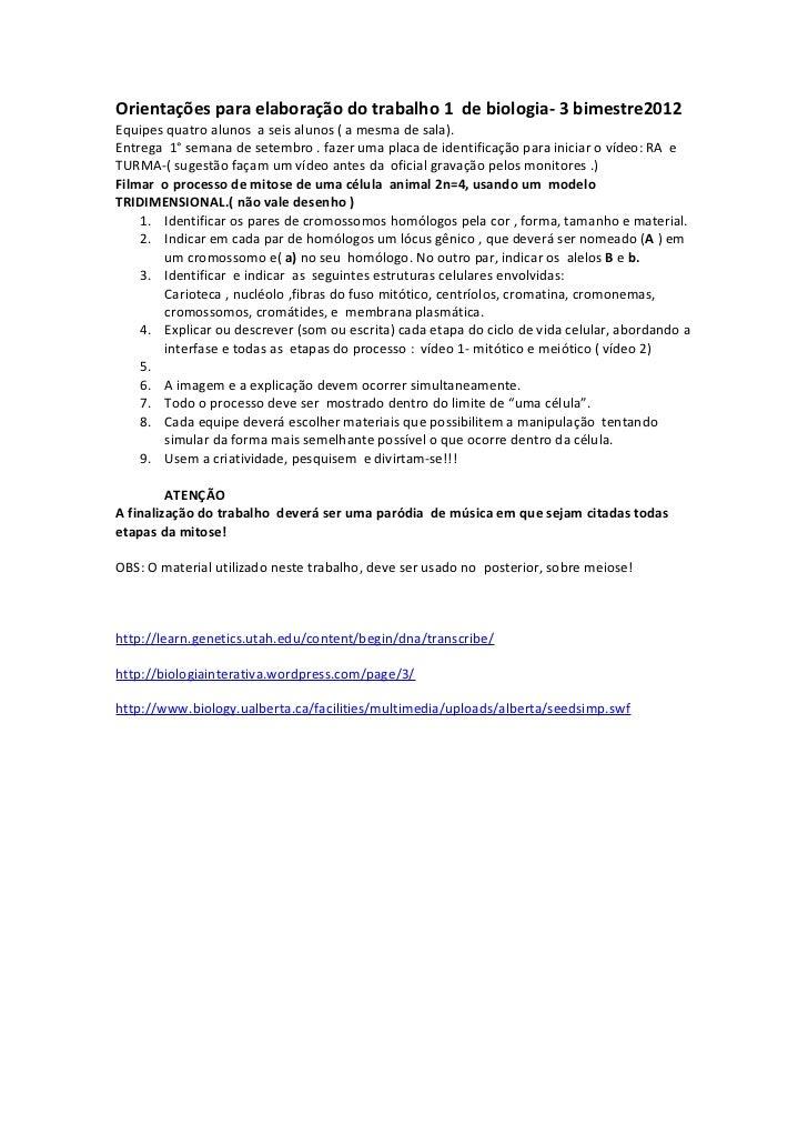 Orientações para elaboração do trabalho 1 de biologia- 3 bimestre2012Equipes quatro alunos a seis alunos ( a mesma de sala...